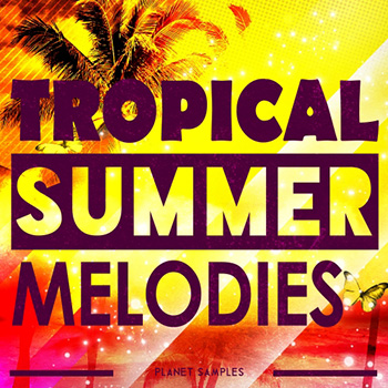 Сэмплы Planet Samples Tropical Summer Melodies