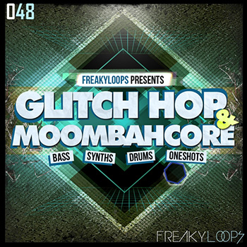 Сэмплы Freaky Loops Glitch Hop and Moombahcore