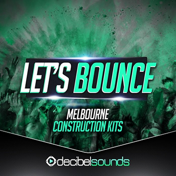 Сэмплы Decibel Sounds Lets Bounce Melbourne Construction Kits Vol.1