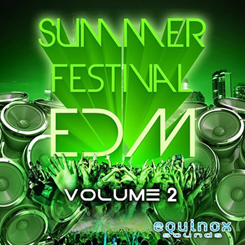 Сэмплы Equinox Sounds Summer Festival EDM Vol 2