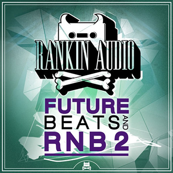 Сэмплы Rankin Audio Future Beats And RnB 2