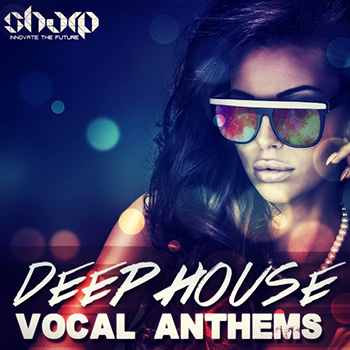 Сэмплы SHARP Deep House Vocal Anthems