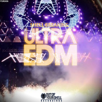 Сэмплы Out Of Your Shell Sounds Shell Breaking Ultra EDM