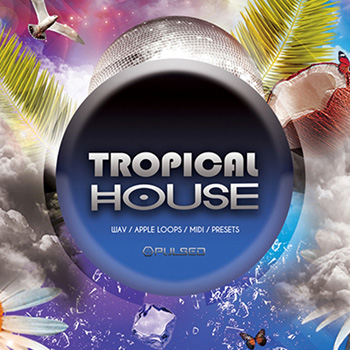 Сэмплы Pulsed Records Tropical House