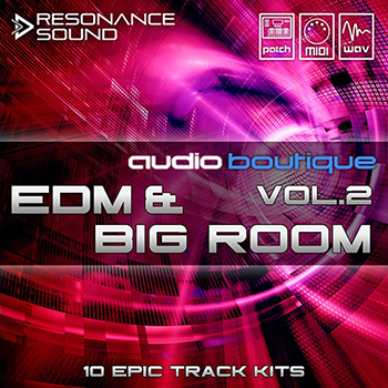 Сэмплы Resonance Sound Audio Boutique EDM and Big Room Vol.2