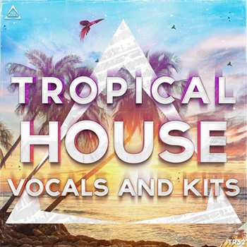 Сэмплы Triad Sounds Tropical House Vocals And Kits