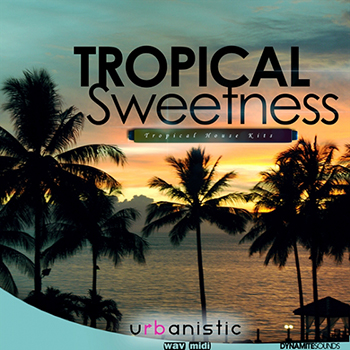 Сэмплы Urbanistic Dynamite Sounds Tropical Sweetness