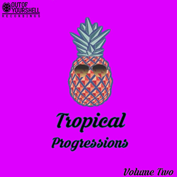 Сэмплы Out Of Your Shell Sounds Tropical Progressions Volume 2