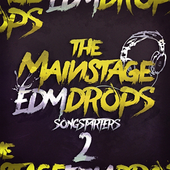 Сэмплы Mainroom Warehouse - The Mainstage EDM Drops 2 Songstarters
