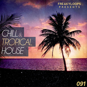 Сэмплы Freaky Loops - Chill and Tropical House