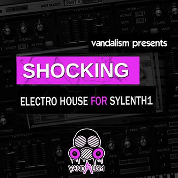Пресеты Vandalism Shocking Electro House For Sylenth1