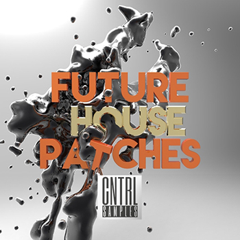 Пресеты CNTRL Samples Future House Patches