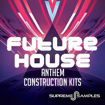 Сэмплы Supreme Samples Future House Anthem