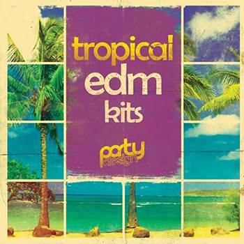 Сэмплы Party Design Tropical EDM Kits 1