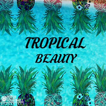 Сэмплы Out Of Your Shell Sounds - Tropical Beauty