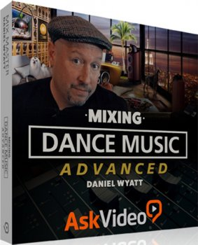 Видео уроки - Ask Video Mix Master 201 Mixing Dance Music Advanced (ENG)