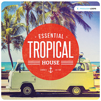 Сэмплы Producer Loops - Essential Tropical House Summer Edition