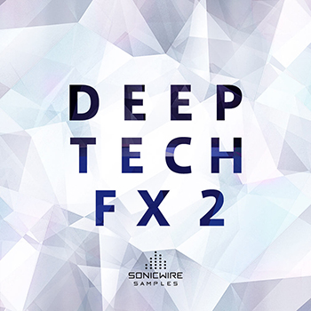 Сэмплы эффектов - Sonicwire Samples - Deep Tech FX 2