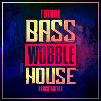 Сэмплы Mainroom Warehouse Future Bass Wobble House Songstarters