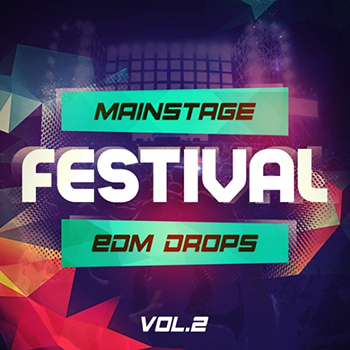 Сэмплы Mainstream Sounds - Mainstage Festival EDM Drops Vol 2