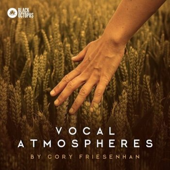 Сэмплы Black Octopus Sound Vocal Atmospheres By Cory Friesenhan