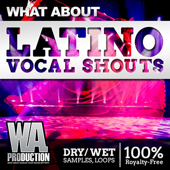 Сэмплы вокала - WA Production What About Latino Vocal Shouts