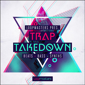 Сэмплы Loopmasters - Trap Takedown
