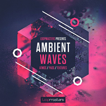 Сэмплы Loopmasters - Ambient Waves