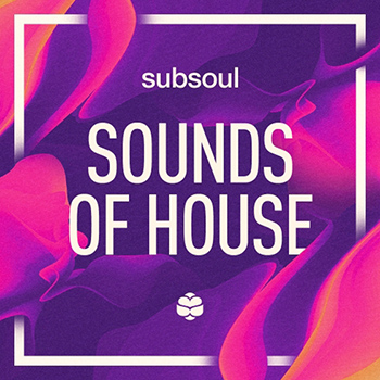 Сэмплы SubSoul - Sounds of House