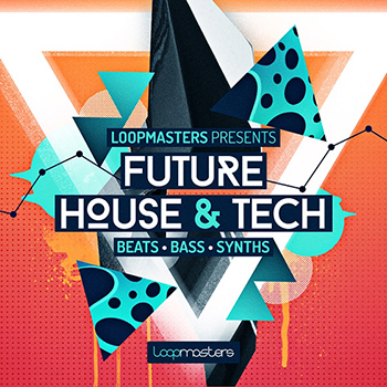 Сэмплы Loopmasters - Future House and Tech