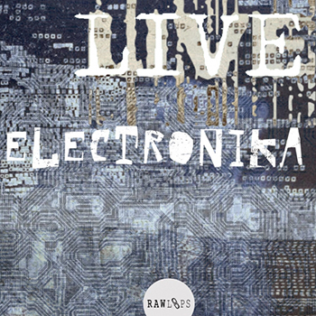 Сэмплы Raw Loops-Live Electronika