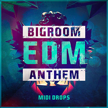 MIDI файлы -  Mainroom Warehouse Bigroom EDM Anthem Midi Drops