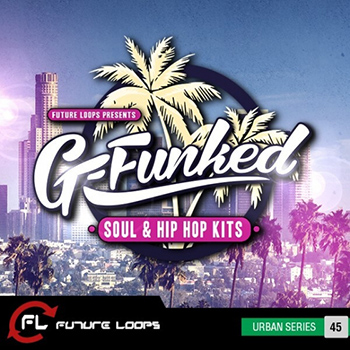 Сэмплы Future Loops - G-Funked Soul and Hip Hop Kits