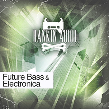 Сэмплы Rankin Audio - Future Bass and Electronica