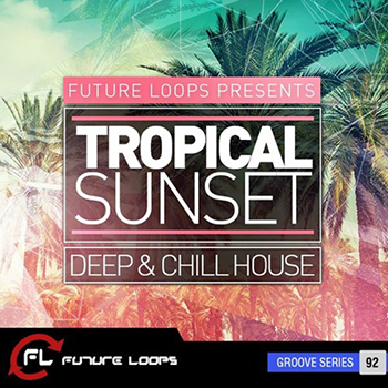 Сэмплы Future Loops - Tropical Sunset - Deep And Chill House