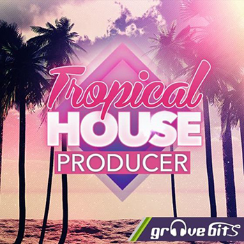 Сэмплы Future Loops - Tropical House Producer
