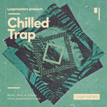 Сэмплы Loopmasters Chilled Trap