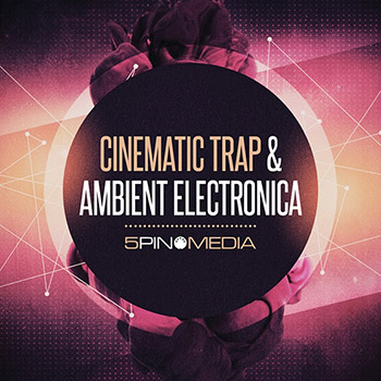 Сэмплы 5Pin Media - Cinematic Trap and Ambient Electronica