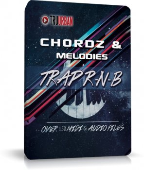 Сэмплы TRU-URBAN - Chordz and Melodies Trap RNB Edition