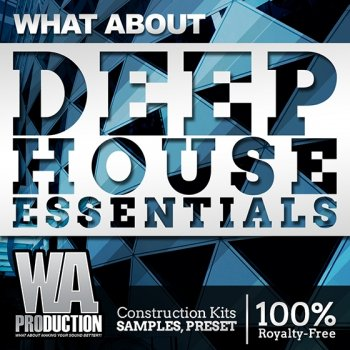 Сэмплы W. A. Production - What About Deep House Essentials