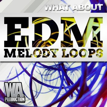 Сэмплы W. A. Production - What About Melody Loops