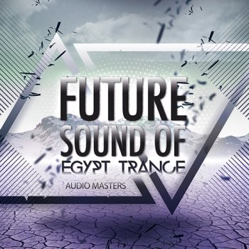 Сэмплы Audio Masters Future Sound Of Egypt Trance