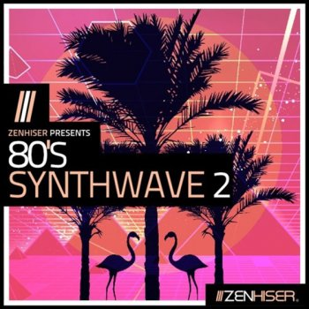 Сэмплы Zenhiser 80's Synthwave Vol.2