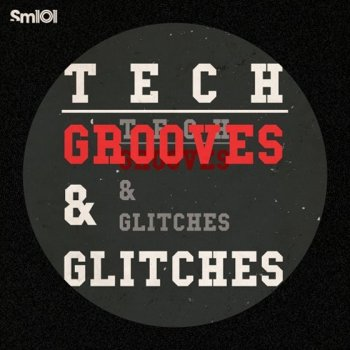 Сэмплы SM101 - Tech-House Grooves and Glitches