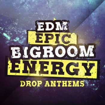 Сэмплы Mainroom Warehouse EDM Epic Bigroom Energy Drop Anthems