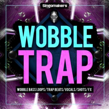 Сэмплы Singomakers Wobble Trap