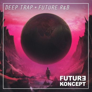 Сэмплы Future Koncept Deep Trap and Future R&B