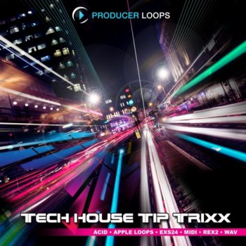 Сэмплы Producer Loops Tech House Tip Trixxx Vol.1