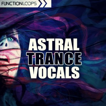 Сэмплы вокала - Function Loops Astral Trance Vocals