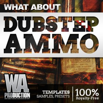 Сэмплы WA Production What About Dubstep Ammo